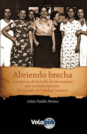 """""""Abriendo brecha"""". Julián Vadillo.  Volapük Ediciones, 2013. 296 págs."""