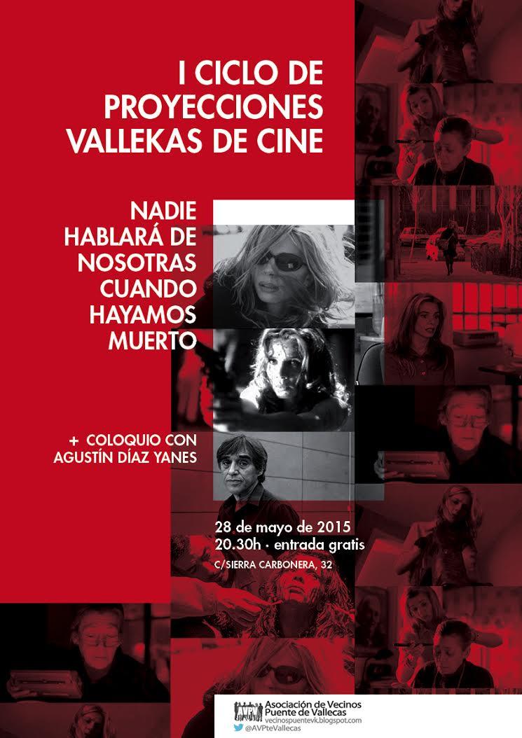 """Nadie hablará de nosotras cuando hayamos muerto y su director, Agustín Díaz Yanes, este jueves en """"Vallekas de Cine"""""""