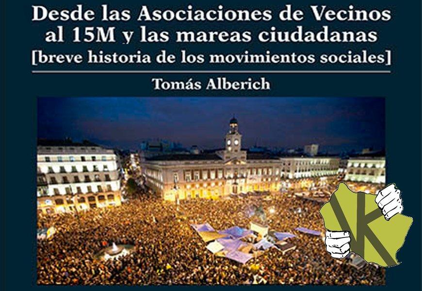 """Presentación del libro """"Desde las asociaciones de vecinos al 15M y las Mareas Ciudadanas [breve historia de los movimientos sociales]"""""""